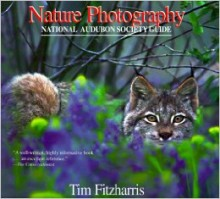Nature Photography: A National Audubon Society Guide