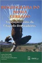 Biogeografia Do Bioma Cerrado. Vegetação E Solos Da Chapada Dos Veadeiros