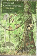 Neotropical Rainforest Mammals: A Field Guide (1990)