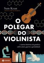 O Polegar do Violinista e outras histórias da genética sobre amor, guerra e genialidade