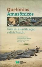 Quelônios Amazônicos - Guia de identificação e distribuição
