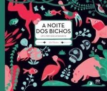 A noite dos Bichos - Um livro que amanhece