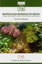 Macroalgas Marinhas do Brasil: Guia de Campo Das Principais Espécies