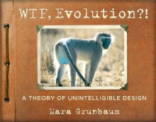 WTF, Evolution?