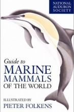 Guide to Marine Mammals of the World (National Audubon Society Field Guide)