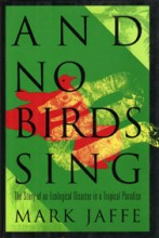 And No Birds Sing: A True Ecological Thriller Set in a Tropical Paradise