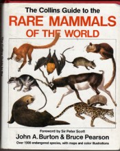 The Colins Guide to the Rare Mammals of the World