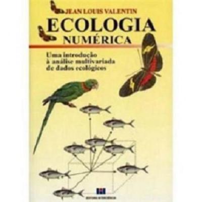 Ecologia Numérica. Introdução à Análise Multivariada de Dados Ecológicos