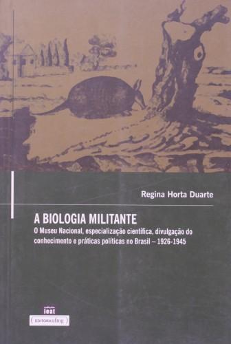 A Biologia Militante