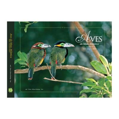 Aves da Mata Atlântica - Volume 1 - Coleção Aves nos biomas brasileiros