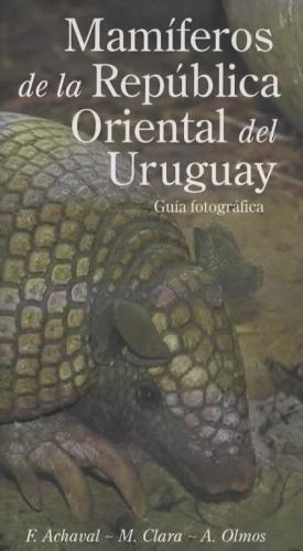 Mamiferos de la Republica Oriental del Uruguay Guia fotografica