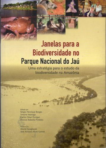 Janelas para a biodiversidade no Parque Nacional do Jaú: uma estratégia para o estudo da biodiversidade na Amazônia