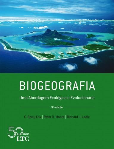 Biogeografia - Uma Abordagem Ecológica e Evolucionária  - 9ªEdição
