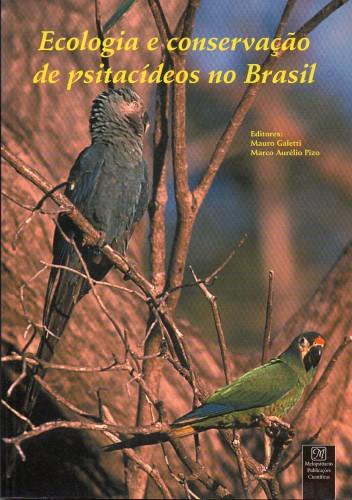 Ecologia e conservação de Psitacídios no Brasil
