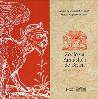 Zoologia Fantástica do Brasil  (SECULO XVI e XVII)