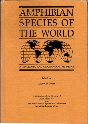Amphibian Species of the World : A Taxonomic and Geographical Reference