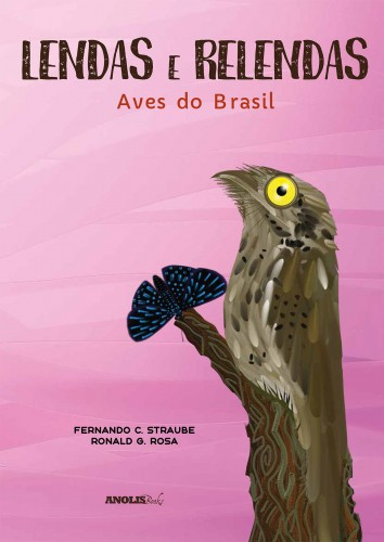 Lendas e Relendas - Aves do Brasil