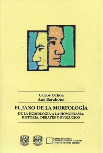 El Jano de la morfología De la homología a la homoplasia, historia, debates y evolución