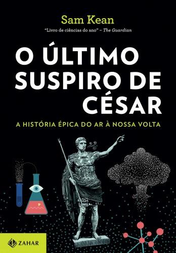 O último suspiro de César: A história épica do ar à nossa volta