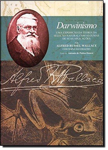 Darwinismo. Uma Exposição da Teoria da Seleção Natural com Algumas de Suas Aplicações