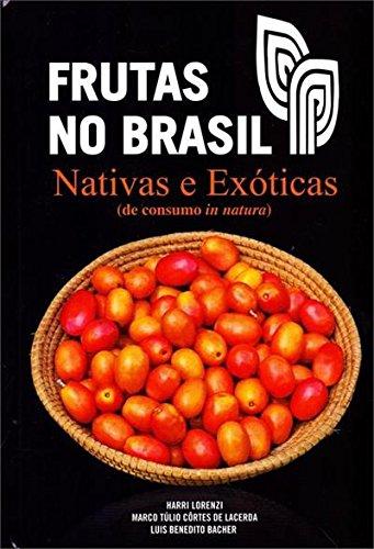 Frutas No Brasil -Nativas e Exóticas (de consumo in natura)