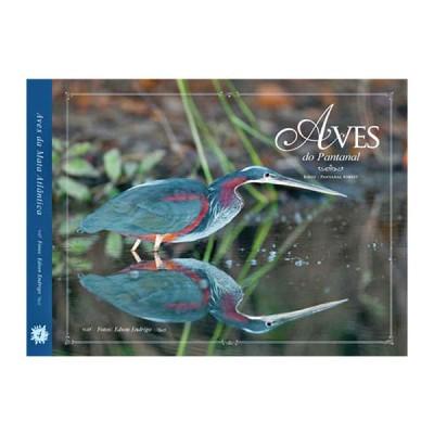 Aves do Pantanal - Volume 4 - Coleção Aves nos biomas brasileiros