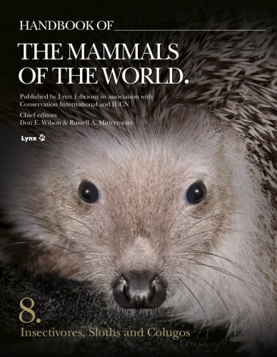 Handbook of the Mammals of the World - Volume 8 Insectivores, Sloths and Colugos