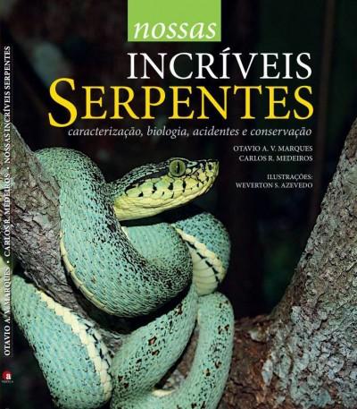Nossas incríveis Serpentes: caracterização biologia , acidentes e conservação