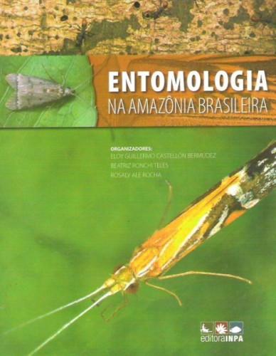 Entomologia na Amazônia brasileira (Volume 1)