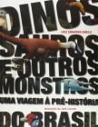 Foto do produto Dinossauros e Outros Monstros. Uma Viagem à Pré - História do Brasil
