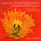 Foto do produto Macro Photography for Gardeners and Nature Lovers: The Essential Guide to Digital Techniques