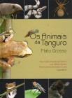 Foto do produto Os Animais de Tanguro, Mato Grosso