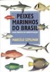 Foto do produto Peixes Marinhos do Brasil - Guia Prático de Identificação