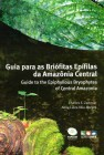 Foto do produto Guia para Briófitas Epifilas da Amazônia Central- Guide to the Epiphyllous Bryophytes of Central Ama