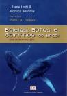 Foto do produto Baleias, Botos e Golfinhos do Brasil: Guia de Identificação