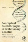 Foto do produto Conceptual Breakthroughs in Evolutionary Genetics : A Brief History of Shifting Paradigms