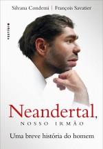Foto do produto Neandertal, nosso irmão: Uma breve história do homem
