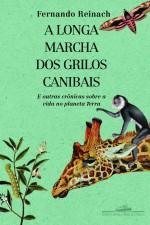 Foto do produto A longa marcha dos grilos canibais