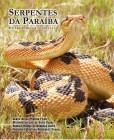 Foto do produto Serpentes da Paraíba: Diversidade e Conservação