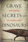 Foto do produto Grave Secrets of Dinosaurs - Soft Tissues and Hard Science