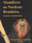 Foto do produto Mamíferos do Nordeste Brasileiro - Espécies Continentais