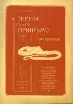 Foto do produto A Defesa contra o Ophidismo 100 anos depois