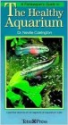Foto do produto A Fishkeeper's Guide to The Healthy Aquarium