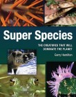 Foto do produto Super Species: The Creatures That Will Dominate the Planet