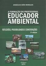 Foto do produto A Formação do Profissional Educador Ambiental. Reflexões, Possibilidades e Constatações