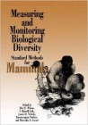 Foto do produto Measuring and Monitoring Biological Diversity: Standard Methods for Mammals