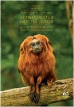 Foto do produto Uma História de Conservação - A Mata Atlântica e o Mico-Leão-Dourado