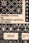 Foto do produto História Natural dos Organismos Aquáticos do Brasil - Bibliografia Comentada