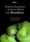 Foto do produto Serpentes Peçonhentas e Acidentes Ofídicos em Rondônia