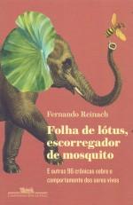 Foto do produto Folha de lótus, escorregador de mosquito: E outras 96 crônicas sobre o comportamento dos seres vivos